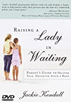 Raising a Lady in Waiting: Parent's Guide to Helping Your Daughter Avoid a Bozo [DVD]