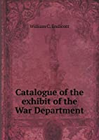 Catalogue of the Exhibit of the War Department