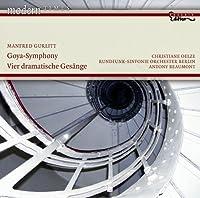 グルリット:ゴヤ交響曲/4つの劇的な歌曲集