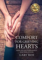 Comfort for Grieving Hearts: Hope and Encouragement For Times of Loss (Large Print)