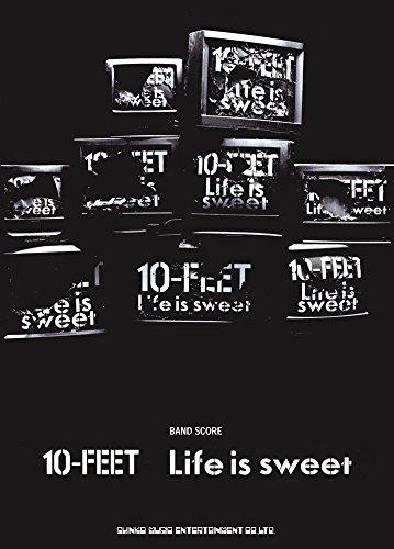 バンド・スコア 10-FEET「Life is sweet」