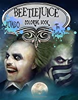 Beetlejuice Coloring Book: Tim Burton Coloring Book With Unofficial High Quality Images For Kids And Adults