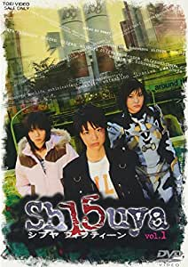 Sh15uya シブヤフィフティーン VOL.1 [DVD]