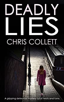 DEADLY LIES a gripping detective mystery full of twists and turns by [COLLETT, CHRIS]