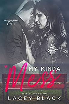 My Kinda Mess (Summer Sisters Book 4) by [Black, Lacey]