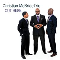 Out Here by Christian McBride Trio (2013-08-03)