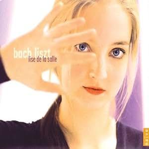 バッハ、リスト;バッハ:半音階的幻想曲とフーガ ニ短調 BWV.903 (Lise de la Salle plays Bach, Liszt)
