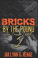 Bricks By The Pound 2: The Cocaine Cartel