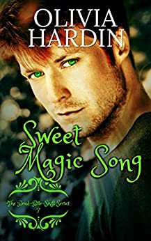 Sweet Magic Song (The Bend-Bite-Shift Series Book 7) by [Hardin, Olivia]