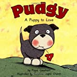 Pudgy: A Puppy to Love