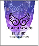 Distant Worlds music from FINAL FANTASY THE CELEBRATION [Blu…