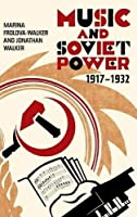 Music and Soviet Power, 1917-1932 by Marina Frolova-Walker Jonathan Walker(2012-07-19)