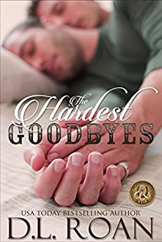 The Hardest Goodbyes (The McLendon Family Saga Book 5) by [Roan, D.L.]