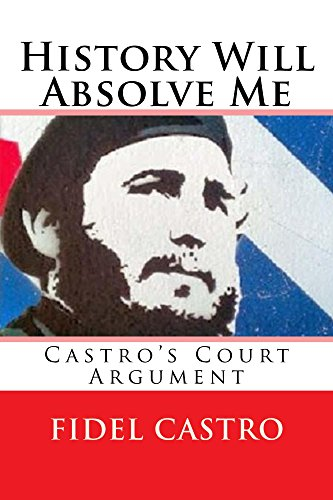 History Will Absolve Me (Illustrated): Fidel Castro's Court Argument (English Edition)の詳細を見る