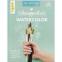 Schnupperkurs - WaterColor Du weisst nicht, was du kannst, wenn du es nicht versuchst. Buch + Video = dein neues Hobby