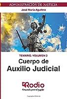 Cuerpo de Auxilio Judicial. Temario. Volumen 3: Administración de Justicia