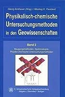 Physikalisch-chemische Untersuchungsmethoden in den Geowissenschaften 2: Beugungsmethoden, Spektroskopie, Physiko-chemische Untersuchungsmethoden