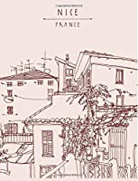 NICE France: City Travel Journal Notebook Lined Ruled Page For Kids Teen Girl Boy Women Men Great For Writing Vintage Bluding Diary Note Pad Chic Paperback) (Building Notebook) (Volume 4)【洋書】 [並行輸入品]