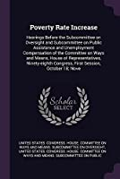 Poverty Rate Increase: Hearings Before the Subcommittee on Oversight and Subcommittee on Public Assistance and Unemployment Compensation of the Committee on Ways and Means, House of Representatives, Ninety-Eighth Congress, First Session, October 18; Nove