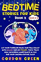 Bedtime stories for kids: Let your toddlers relax and fall asleep with Hellak and his friends. These tales will encourage mindfulness in you and your children before sleep - Ages 3-8 - Book 2