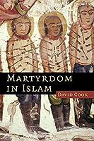 Martyrdom in Islam (Themes in Islamic History)