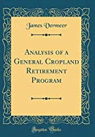 Analysis of a General Cropland Retirement Program (Classic Reprint)