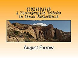 StoneScapes: A Photographic Tribute to Stone Formations by [Farrow, August]