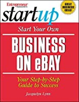 Start Your Own Business on eBay (Start Your Own Ebay Business)
