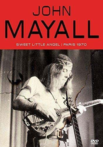 Mayall, John - Sweet Little Angel: Paris 1970 by John Mayall