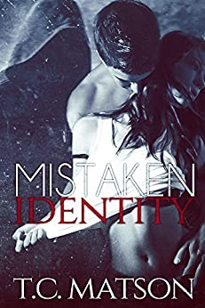 Mistaken Identity by [Matson, TC]