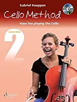 Cello Method - Lesson Book 2: Have Fun Playing the Cello (Koeppen Cello Method)