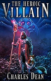 The Heroic Villain by [Dean, Charles]