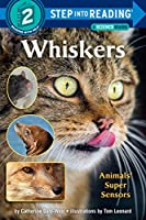 Whiskers: Animals' Super Sensors (Step into Reading)