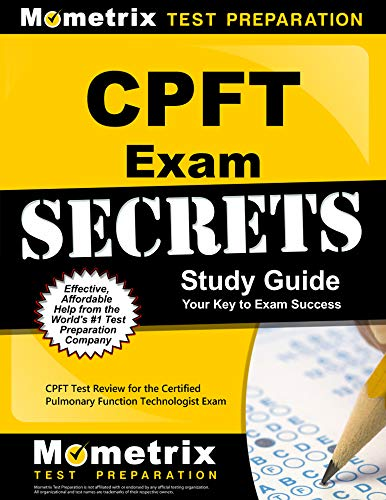 Download Certified Pulmonary Function Technologist Exam Secrets: CPFT Test Review for the Certified Pulmonary Function Technologist Exam 1609714865