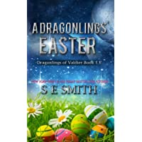 A Dragonlings' Easter: Dragonlings of Valdier Book 1.1 (Volume 1)