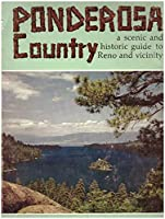 Ponderosa Country: A Scenic and Historical Guide to Reno and Vicinity