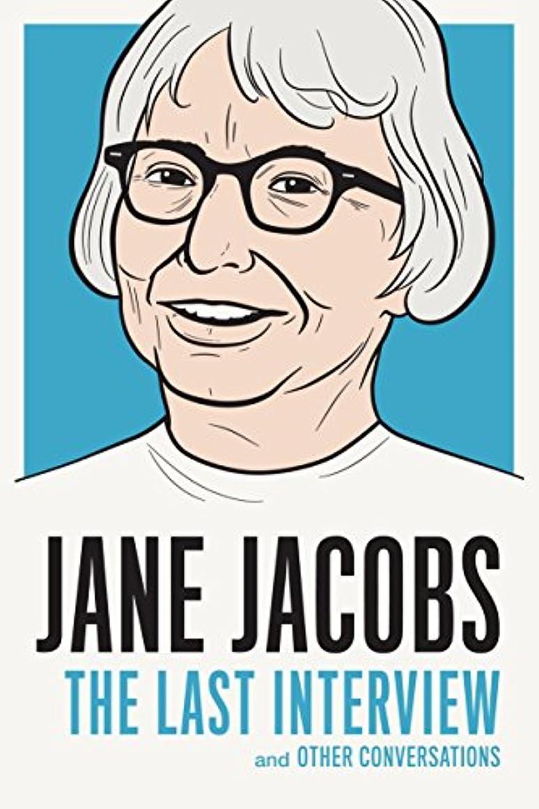絶滅エスカレート写真を描くJane Jacobs: The Last Interview: and Other Conversations (The Last Interview Series) (English Edition)