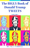 The Bigly Book of Donald Trump Tweets: Volume I (English Edition)