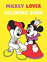 Mickey Lover Coloring Book: Best Coloring Book Gift For Kids Ages 4-8 9-12 Amazing Updated Images with Perfect Quality coloring books