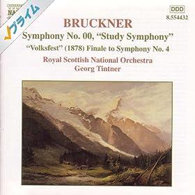 Bruckner: Symphony No. 00, 'Study Symphony', Wab 99 / Finale To Symphony No. 4, 'Volkfest', Wab 104