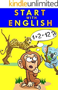 START WITH ENGLISH: Word Problems, Reading Comprehension, Phonics, Math, Science, and More (English Edition)