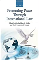 Promoting Peace Through International Law by Unknown(2015-03-29)
