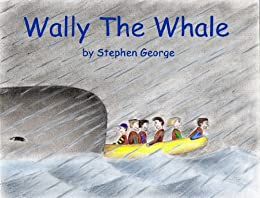 Wally The Whale by [George, Stephen]