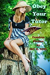 OBEY YOUR TUTOR (The Irv O. Neil Erotic Library Book 19) (English Edition)