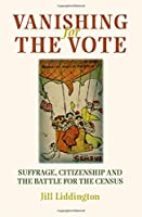 Vanishing for the Vote: Suffrage, Citizenship and the Battle for the Census