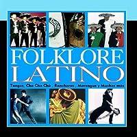 Folklore Latino.Tangos, Cha Cha Cha, Rancheras, Merengue y Muchos Mas by Varios Artistas