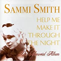 Help Me Make It Through The Night by Sammi Smith (2005-07-05)