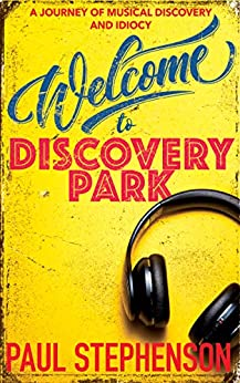 Welcome to Discovery Park (Musical Waffle Book 1) by [Stephenson, Paul]