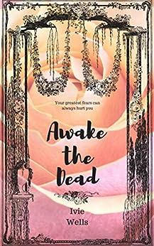 Awake the Dead (Necros Book 1) by [Wells, Ivie]