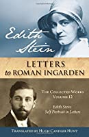 Edith Stein: Self-portrait in Letters: Letters to Roman Ingarden (The Collected Works Of Edith Stein)